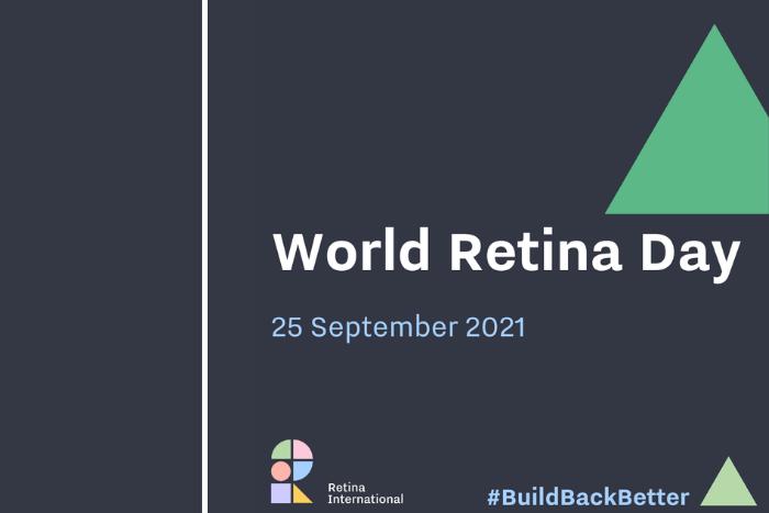 """Σε σκούρο μπλε φόντο ένα πράσινο τρίγωνο. Από κάτω γράφει """"world retina day 25 September 2021"""".Πιο κάτω υπάρχει ένα πιο μικρό πράσινο τρίγωνο που δίπλα του γράφει """"#BuildBackBetter"""""""